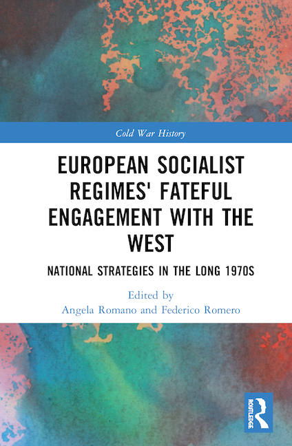 European socialist regimes' fateful engagement with the west national strategies in the long 1970s